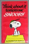 Think About It Tomorrow, Snoopy