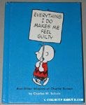 Everything I do Makes Me Feel Guilty and Other Wisdom of Charlie Brown