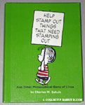 Help Stamp out Things that Need Stamping Out and other Philosophical Gems of Linus
