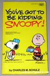 You've Got To Be Kidding, Snoopy