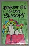 You're Our Kind of Dog, Snoopy