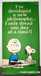I've developed a new philosophy, I only dread one day at a time Poster
