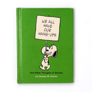We All Have Our Hang-ups Peanuts Book