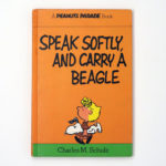 Speak Softly, and Carry a Beagle Peanuts Parade Book