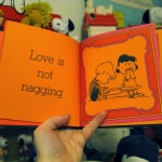 Love is not nagging.