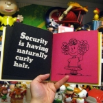 Security is having naturally curly hair.