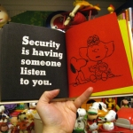 Security is having someone listen to you.