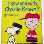 Who Was That Dog I Saw You With Charlie Brown?