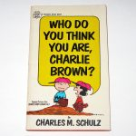 Who Do You Think You Are, Charlie Brown? Book