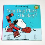 Your Dog Plays Hockey? Snoopy Book